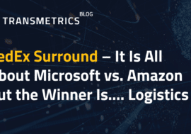 FedEx Surround – It Is All About Microsoft vs. Amazon but the Winner Is…. Logistics