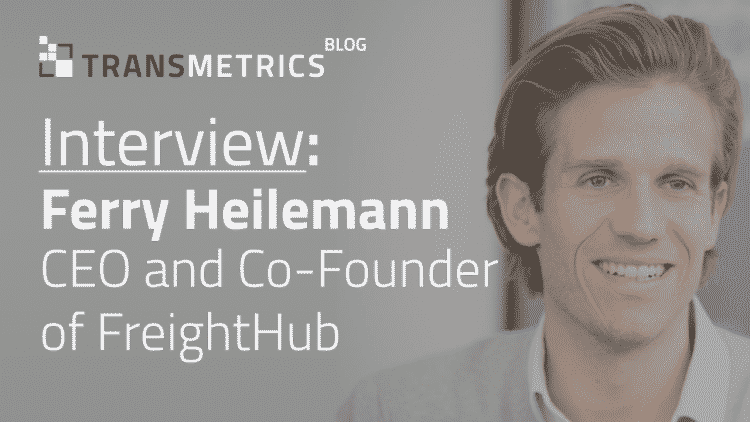 Interview with Ferry Heilemann, CEO and Co-Founder of FreightHub